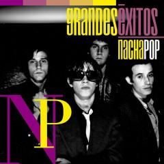 Grandes Éxitos: Nacha Pop - Nacha Pop