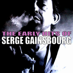 The Early Hits of Serge Gainsbourg - Serge Gainsbourg