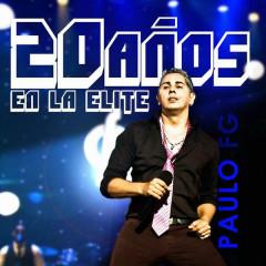 20 Anõs en la Élite (Remasterizado) - Paulo FG