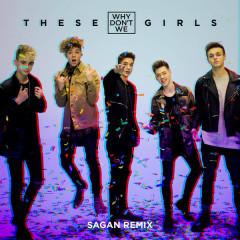 These Girls (Sagan Remix)