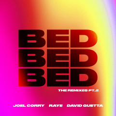 BED (The Remixes) [Pt.2] - Joel Corry, Raye, David Guetta