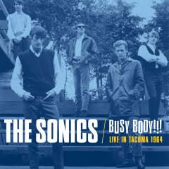 Busy Body!!! Live In Tacoma 1964 - The Sonics