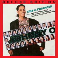Like A Stranger (Deluxe Edition) - Johnny O
