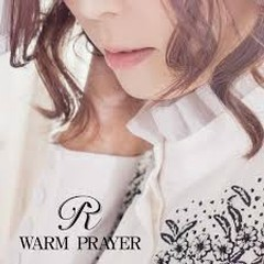 WARM PRAYER - Rina Aiuchi