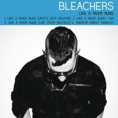Like a River Runs - Bleachers