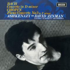Bach: Piano Concerto in D Minor, BWV1052 / Chopin: Piano Concerto No.2 - Vladimir Ashkenazy, London Symphony Orchestra, David Zinman