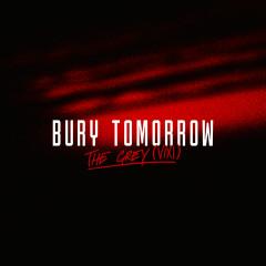 The Grey (VIXI) - Bury Tomorrow