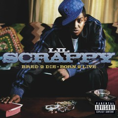 Bred 2 Die Born 2 Live - Lil Scrappy
