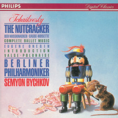 Tchaikovsky: The Nutcracker - Berliner Philharmoniker, Semyon Bychkov