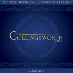 The Best of the Collingsworth Family, Vol. 1 - The Collingsworth Family