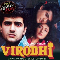 Virodhi (With Jhankar Beats) [Original Motion Picture Soundtrack] - Anu Malik