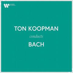 Ton Koopman Conducts Bach - Ton Koopman