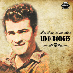 Las Fibras de Mi Alma (Remasterizado) - Lino Borges