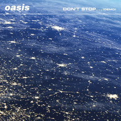 Don't Stop... (Demo) - Oasis