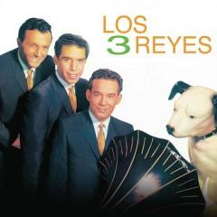 Los Tres Reyes - Los Tres Reyes