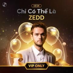 Chỉ Có Thể Là Zedd - Zedd
