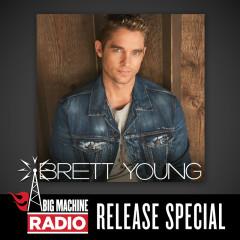 Brett Young (Big Machine Radio Release Special) - Brett Young