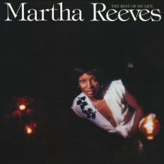 The Rest of My Life (Expanded Edition) - Martha Reeves