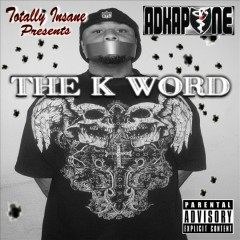 The K Word - Ad Kapone