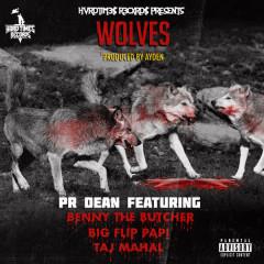 Wolves - PR Dean, Grea8 Gawd, Big Flip Papi, Benny The Butcher