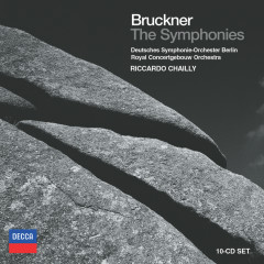 Bruckner: The Symphonies - Deutsches Symphonie-Orchester Berlin, Royal Concertgebouw Orchestra, Riccardo Chailly