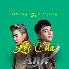 Lỗi Của Anh (Single) - Lê Vương, Quang Tùng