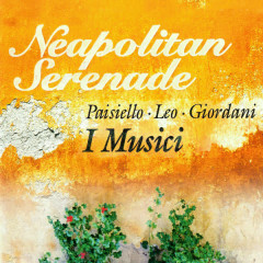 Neapolitan Serenade - I Musici
