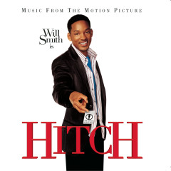 Hitch - Music From The Motion Picture - Original Motion Picture Soundtrack