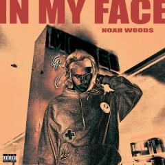 In My Face (Single) - Noah Wood$