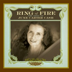 Ring of Fire: The Best of June Carter Cash - June Carter Cash