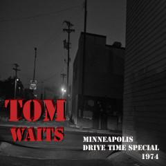 Minneapolis Drive Time (Live) - Tom Waits