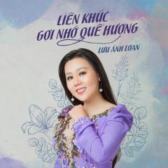 Liên Khúc: Gợi Nhớ Quê Hương (Single) - Lưu Ánh Loan