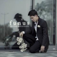 Funus (Tang Lễ) (Single) - Huỳnh Anh Khang