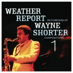 Weather Report Recordings Of Wayne Shorter Compositions 1 - Wayne Shorter