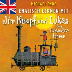 Englisch lernen mit Jim Knopf und Lukas dem Lokomotivführer - Michael Ende