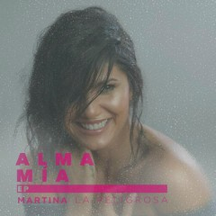 Alma Mía EP - Martina La Peligrosa