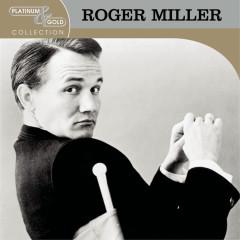 Platinum & Gold Collection - Roger Miller