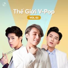 Thế Giới V-Pop Vol.3 - Noo Phước Thịnh, Sơn Tùng M-TP, Isaac