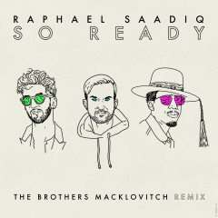 So Ready (The Brothers Macklovitch Remix) - Raphael Saadiq