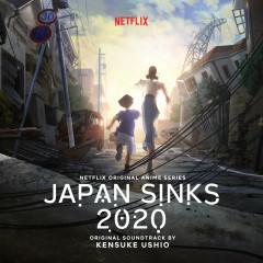 Japan Sinks 2020 (Netflix Original Anime Series Soundtrack) - Kensuke Ushio