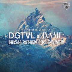 High When I'm Sober (Single) - Funkagenda, DGTVL & JVMIE