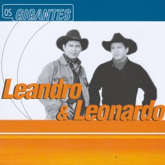 Gigantes - Leandro and Leonardo