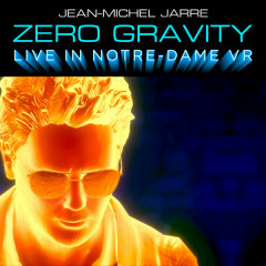 Zero Gravity (Live In Notre-Dame VR) - Jean-Michel Jarre, Tangerine Dream