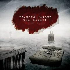 The Moment (Digital Deluxe) - Framing Hanley