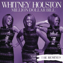 Million Dollar Bill Remixes - Whitney Houston