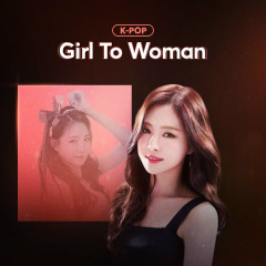 K-Pop Girl To Woman