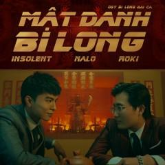 Mật Danh Bi Long (Single) - INSOLENT, NALO, Roki, CM1X