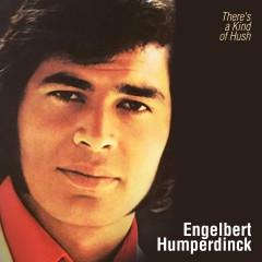 There's a Kind of Hush - Engelbert Humperdinck