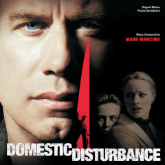 Domestic Disturbance (Original Motion Picture Soundtrack) - Mark Mancina