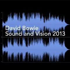 Sound and Vision 2013 - David Bowie
